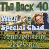 The Back 40 w/Special Chad, Sundays 12-2pm Eastern