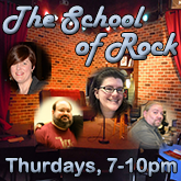 The School of Rock, Tuesdays 7-11pm Eastern